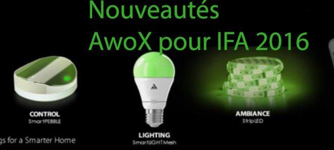 AwoX dévoile les toutes premières ampoules connectées dotées de la technologie Mesh sur l'IFA 2016 !